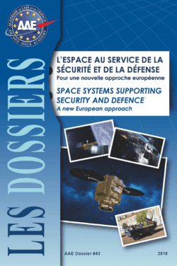 Dossier No.43 - Space systems supporting security and defense ; a new European approach