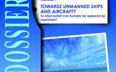 Dossier 50 : Towards unmanned ships and aircraft? To what extent can humans be replaced by machines?
